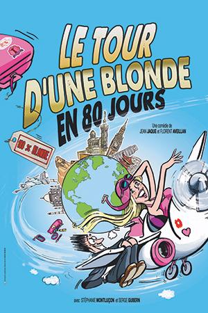 SPECTACLE ANNULÉ – 10×1 place pour LE TOUR D'UNE BLONDE EN 80 JOURS
